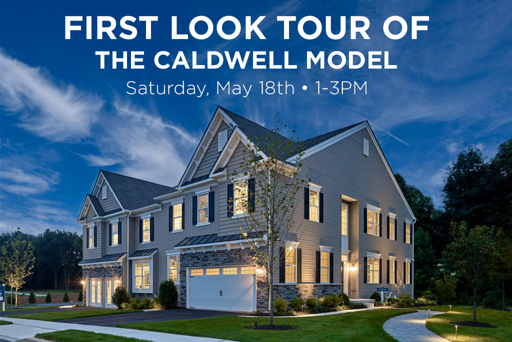 First Look Tour of the Caldwell Model at The Reserve at Glen loch May 18th 1-3pm